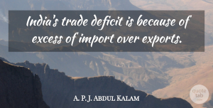 A. P. J. Abdul Kalam Quote About Deficit: Indias Trade Deficit Is Because...