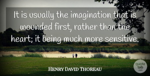 Anger Quotes, Henry David Thoreau Quote About Anger, Heart, Imagination: It Is Usually The Imagination...