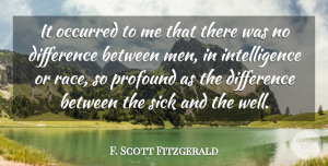 F. Scott Fitzgerald Quote About Men, Differences, Race: It Occurred To Me That...