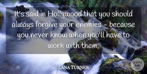 Lana Turner Quote About Movie, Forgiveness, Forgiving: Its Said In Hollywood That...