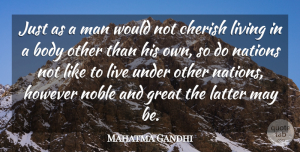 Men Quotes, Mahatma Gandhi Quote About Men, Body, May: Just As A Man Would...