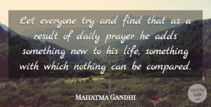 Religion Quotes, Mahatma Gandhi Quote About Life, Prayer, Religion: Let Everyone Try And Find...