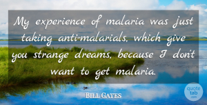 Giving Quotes, Bill Gates Quote About Dream, Giving, Disease: My Experience Of Malaria Was...