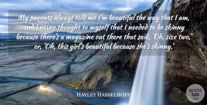Hayley Hasselhoff Quote About Beautiful, Girl, Two: My Parents Always Told Me...