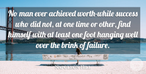 Napoleon Hill Quote About Success, Time, Mistake: No Man Ever Achieved Worth...
