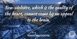 Life Quotes, Mahatma Gandhi Quote About Life, Peace, Heart: Non Violence Which Is The...