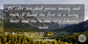 Khalil Gibran Quote About Beauty, Heart, Second Chance: Of Lifes Two Chief Prizes...