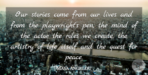 Mind Quotes, Maya Angelou Quote About Mind, Identity, Stories: Our Stories Come From Our...