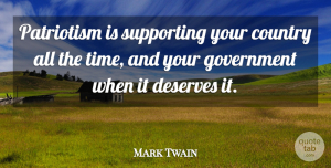 Inspirational Quotes, Mark Twain Quote About Inspirational, Country, Memorial Day: Patriotism Is Supporting Your Country...