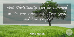 Real Quotes, Joyce Meyer Quote About Real, Two, People: Real Christianity Can Be Summed...