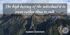 Albert Einstein Quote About Love, Life, Leadership: The High Destiny Of The...