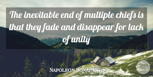 Leadership Quotes, Napoleon Bonaparte Quote About Leadership, Unity, Disappear: The Inevitable End Of Multiple...