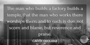 Calvin Coolidge Quote About Men, Temples, Blame: The Man Who Builds A...