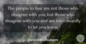 Leadership Quotes, Napoleon Bonaparte Quote About Leadership, Power, People: The People To Fear Are...