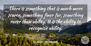 Elbert Hubbard Quote About Leadership, Inspiration, Literature: There Is Something That Is...