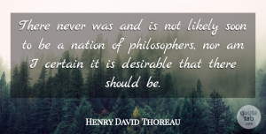Henry David Thoreau Quote About Literature, Philosopher, Should: There Never Was And Is...