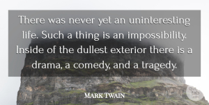 Inspirational Quotes, Mark Twain Quote About Inspirational, Life, Nature: There Was Never Yet An...