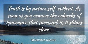 Truth Quotes, Mahatma Gandhi Quote About Truth, Honesty, Ignorance: Truth Is By Nature Self...