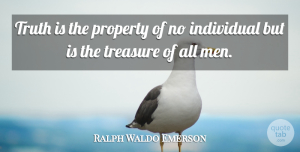 Truth Quotes, Ralph Waldo Emerson Quote About Truth, Men, Individuality: Truth Is The Property Of...