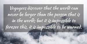James A. Baldwin Quote About Travel, War, World: Voyagers Discover That The World...