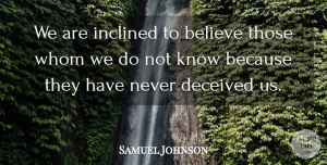 Trust Quotes, Samuel Johnson Quote About Life, Trust, Believe: We Are Inclined To Believe...