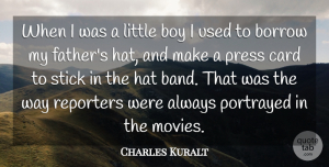 Charles Kuralt Quote About Father, Hate, Boys: When I Was A Little...