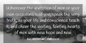 Cheer Quotes, Ralph Waldo Emerson Quote About Cheer, Conscience, Hearts, Hope, Invitation: Wherever The Invitation Of Men...