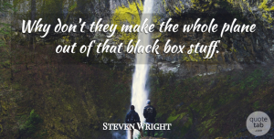 Inspirational Quotes, Steven Wright Quote About Inspirational, Funny, Life: Why Dont They Make The...
