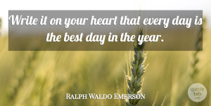 Inspirational Quotes, Ralph Waldo Emerson Quote About Inspirational, Life, Positive: Write It On Your Heart...
