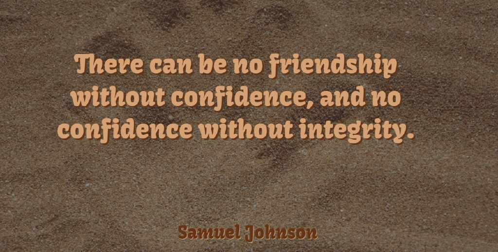 Samuel Johnson Quote About Friendship, Confidence, Honesty: There Can Be No Friendship...