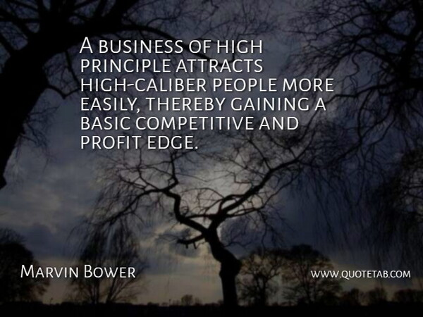 Marvin Bower Quote About People, Principles, Profit: A Business Of High Principle...