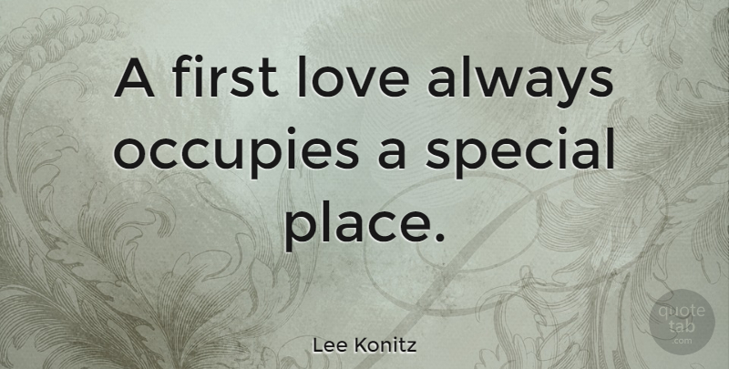 Lee Konitz Quote About First Love, Special, Firsts: A First Love Always Occupies...