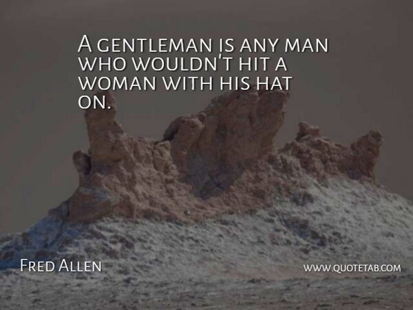 Fred Allen Quote About Funny, Men, Gentleman: A Gentleman Is Any Man...
