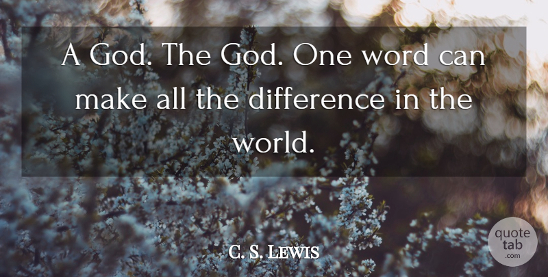 C. S. Lewis Quote About Differences, World, Half Life: A God The God One...