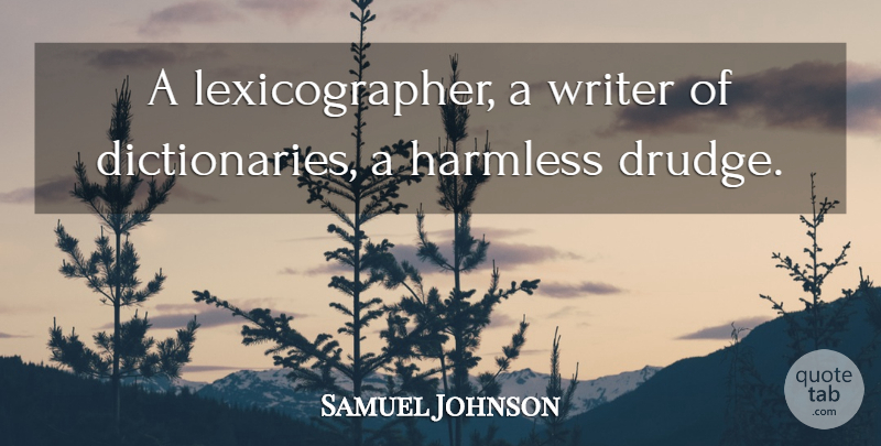 Samuel Johnson Quote About Book, Reading, Lexicographer: A Lexicographer A Writer Of...