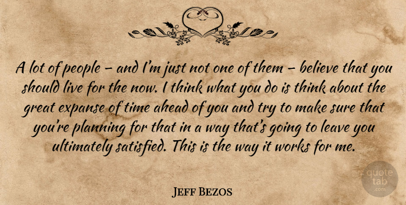 Jeff Bezos Quote About Believe, Thinking, People: A Lot Of People And...