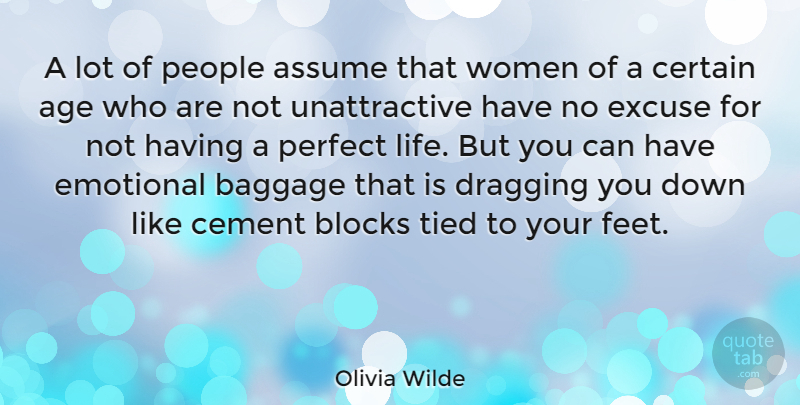 Olivia Wilde Quote About Block, Emotional, Feet: A Lot Of People Assume...