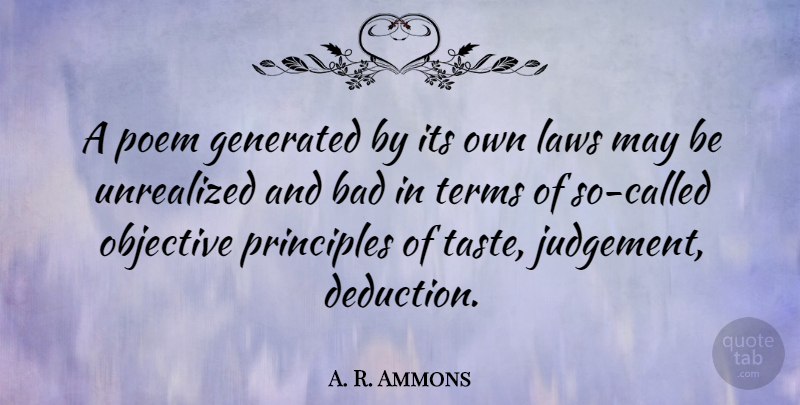 A. R. Ammons Quote About Law, Objectivity, Judgement: A Poem Generated By Its...