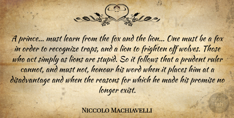 Niccolo Machiavelli Quote About Art, War, Stupid: A Prince Must Learn From...
