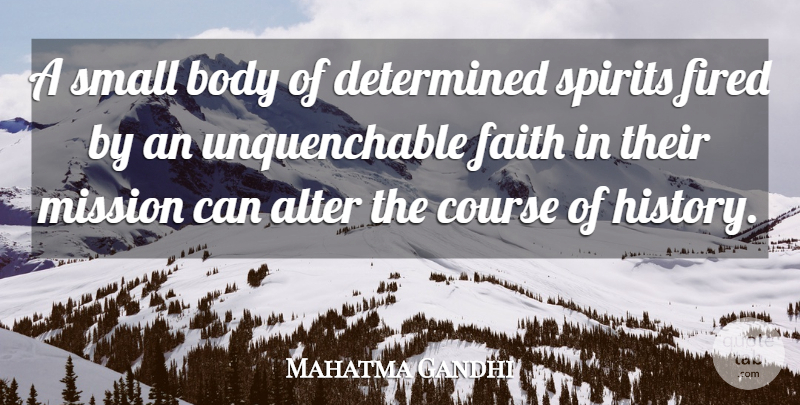 Mahatma Gandhi Quote About Leadership, Determination, Optimistic: A Small Body Of Determined...
