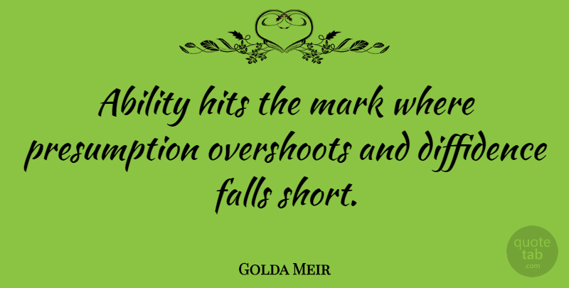 Golda Meir Quote About Fall, Hair, Mark: Ability Hits The Mark Where...