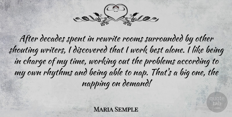 Maria Semple Quote About Naps, Work Out, Demand: After Decades Spent In Rewrite...