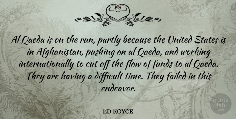 Ed Royce Quote About Running, Cutting, Als: Al Qaeda Is On The...