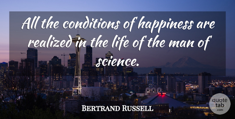 Bertrand Russell Quote About Life, Men, He Man: All The Conditions Of Happiness...