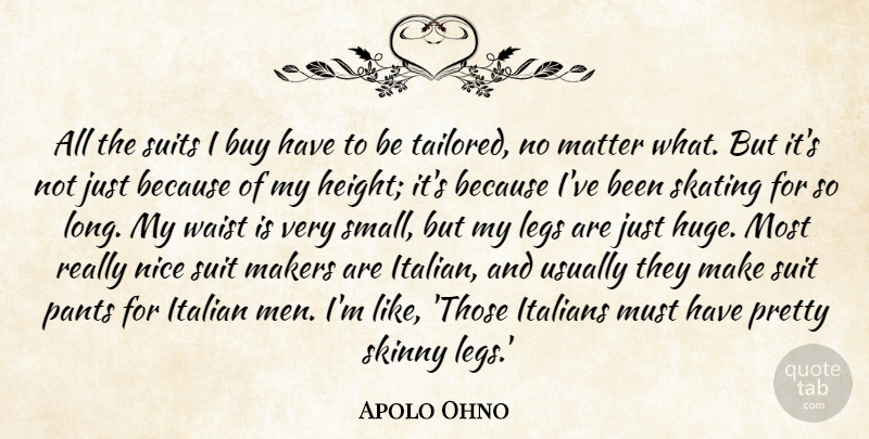 Apolo Ohno Quote About Nice, Italian, Men: All The Suits I Buy...