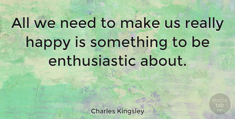 Charles Kingsley Quote About Happiness, Running, Reality: All We Need To Make...