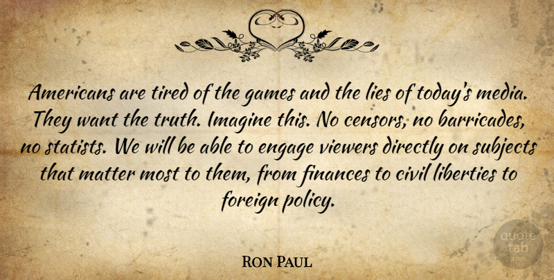 Ron Paul Quote About Lying, Tired, Media: Americans Are Tired Of The...