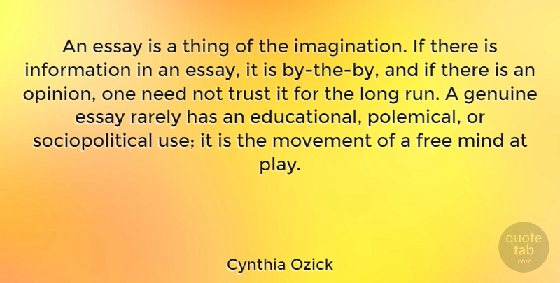 Cynthia Ozick Quote About Running, Educational, Play: An Essay Is A Thing...