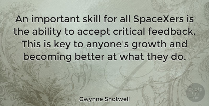 Gwynne Shotwell Quote About Accept, Becoming, Critical, Key, Skill: An Important Skill For All...