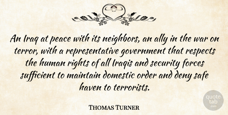 Thomas Turner Quote About Ally, Deny, Domestic, Forces, Government: An Iraq At Peace With...